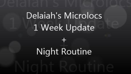 Delaiah's Microlocs - 1 Week Update Snapshot